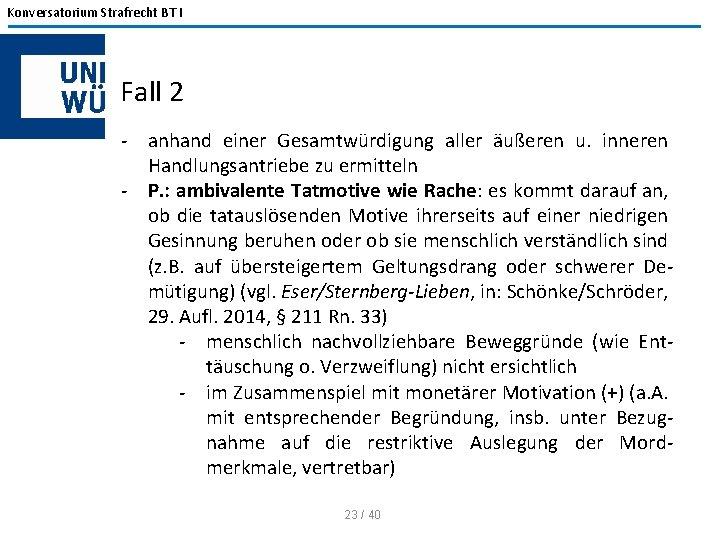 Konversatorium Strafrecht BT I Fall 2 - anhand einer Gesamtwürdigung aller äußeren u. inneren