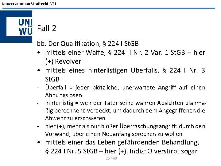Konversatorium Strafrecht BT I Fall 2 bb. Der Qualifikation, § 224 I St. GB