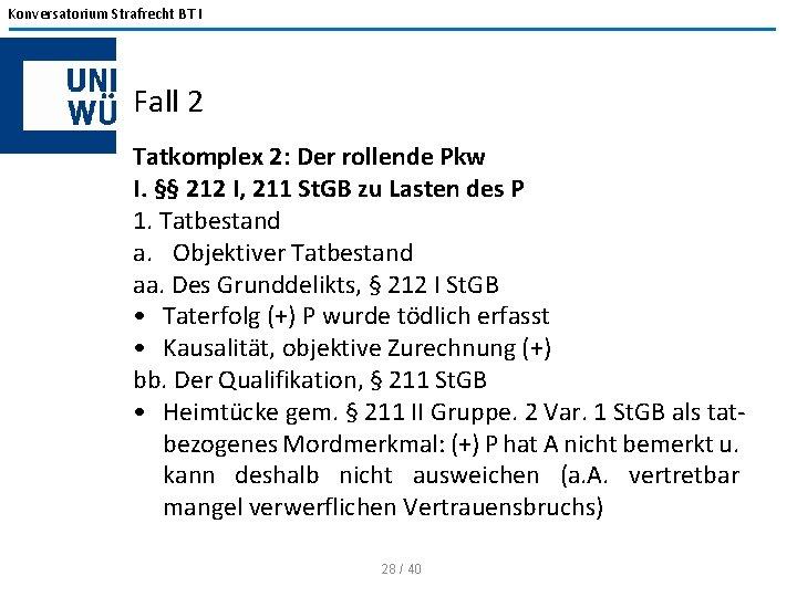 Konversatorium Strafrecht BT I Fall 2 Tatkomplex 2: Der rollende Pkw I. §§ 212