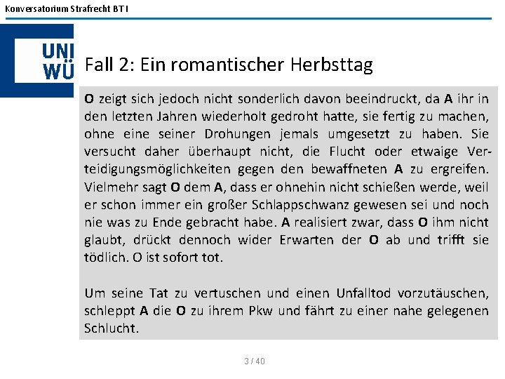 Konversatorium Strafrecht BT I Fall 2: Ein romantischer Herbsttag O zeigt sich jedoch nicht