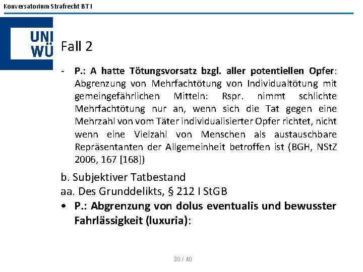 Konversatorium Strafrecht BT I Fall 2 - P. : A hatte Tötungsvorsatz bzgl. aller