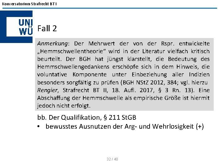 Konversatorium Strafrecht BT I Fall 2 Anmerkung: Der Mehrwert der von der Rspr. entwickelte