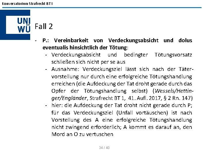 Konversatorium Strafrecht BT I Fall 2 - P. : Vereinbarkeit von Verdeckungsabsicht und dolus