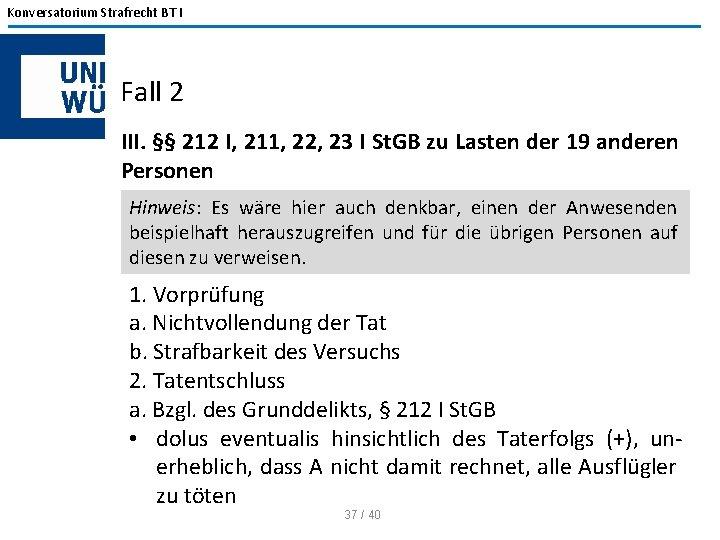 Konversatorium Strafrecht BT I Fall 2 III. §§ 212 I, 211, 22, 23 I