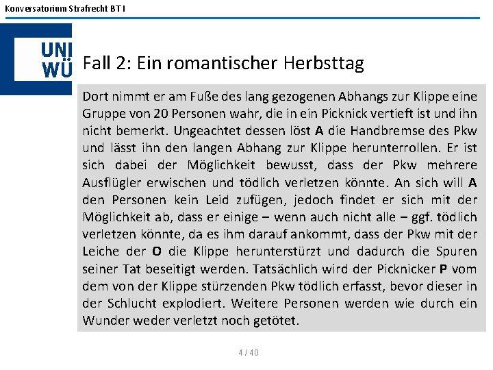 Konversatorium Strafrecht BT I Fall 2: Ein romantischer Herbsttag Dort nimmt er am Fuße