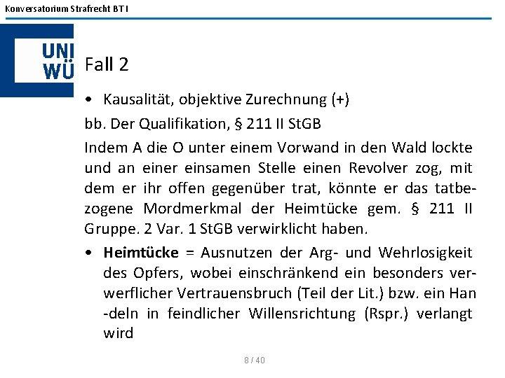 Konversatorium Strafrecht BT I Fall 2 • Kausalität, objektive Zurechnung (+) bb. Der Qualifikation,