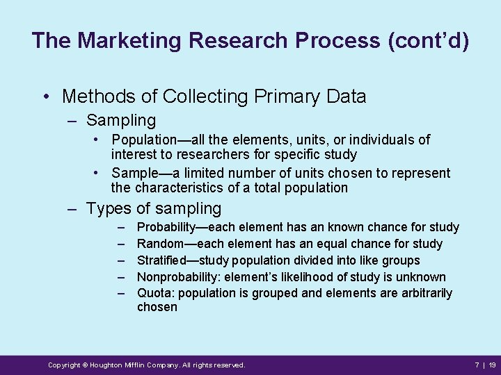 The Marketing Research Process (cont'd) • Methods of Collecting Primary Data – Sampling •