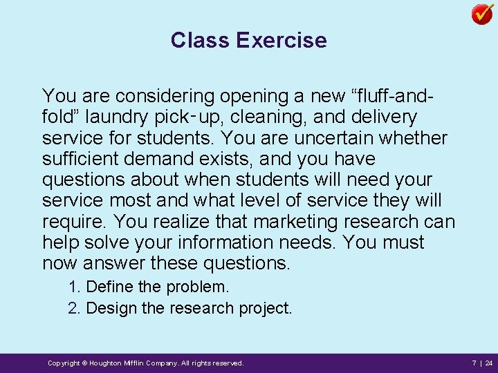"Class Exercise You are considering opening a new ""fluff-andfold"" laundry pick‑up, cleaning, and delivery"