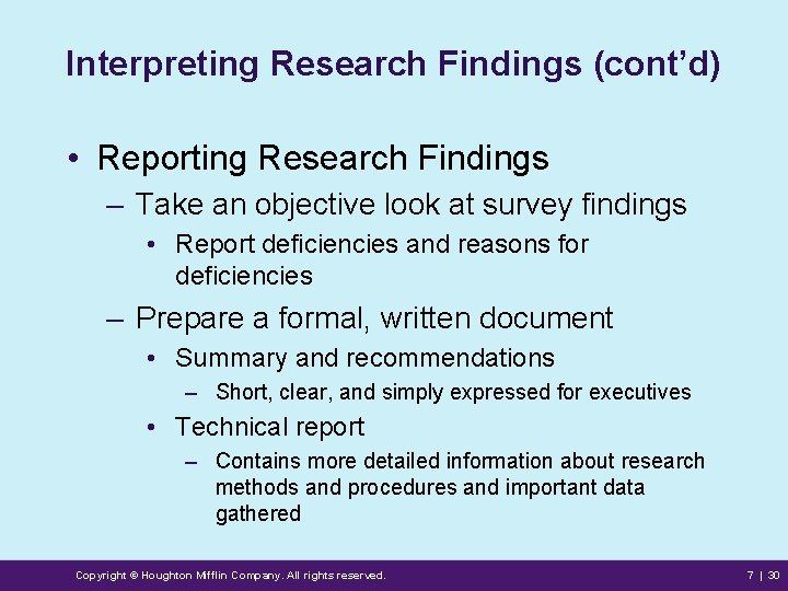 Interpreting Research Findings (cont'd) • Reporting Research Findings – Take an objective look at