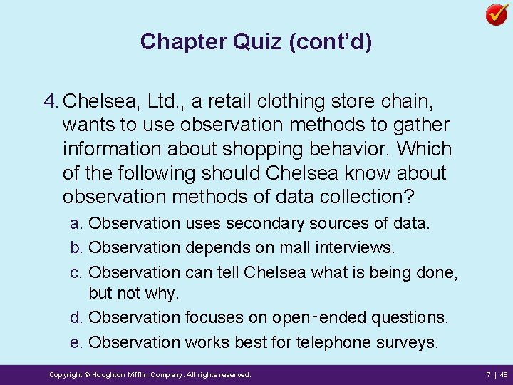 Chapter Quiz (cont'd) 4. Chelsea, Ltd. , a retail clothing store chain, wants to
