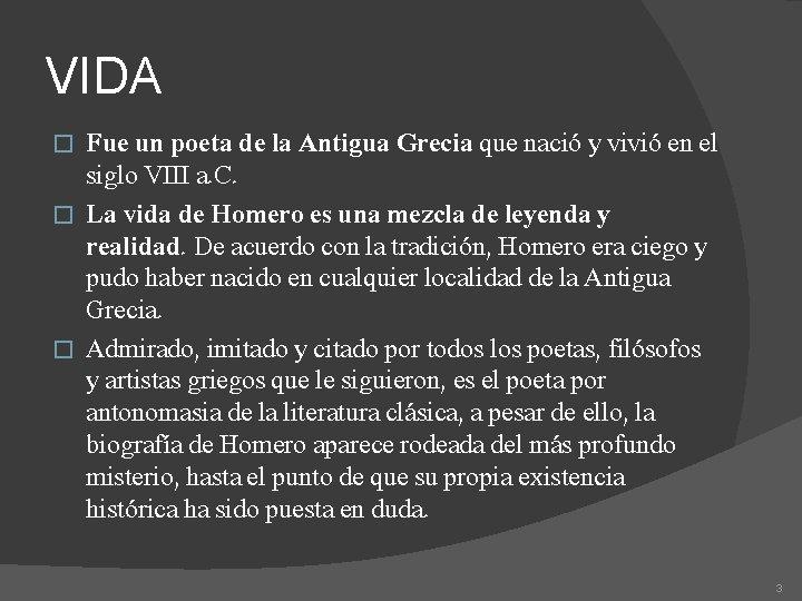 VIDA Fue un poeta de la Antigua Grecia que nació y vivió en el