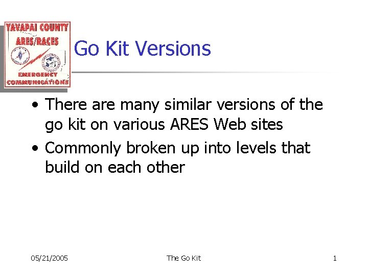 Go Kit Versions • There are many similar versions of the go kit on