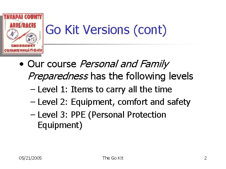 Go Kit Versions (cont) • Our course Personal and Family Preparedness has the following
