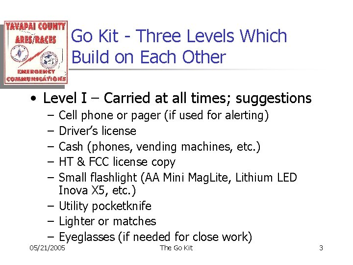 Go Kit - Three Levels Which Build on Each Other • Level I –