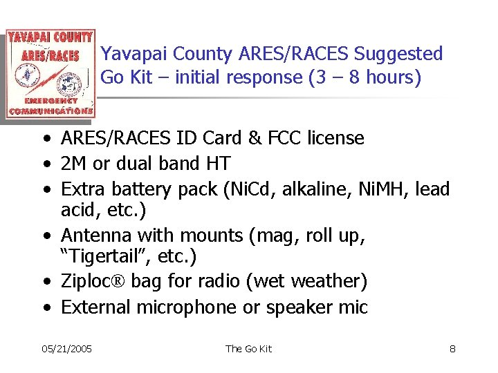 Yavapai County ARES/RACES Suggested Go Kit – initial response (3 – 8 hours) •