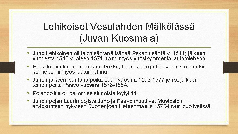 Lehikoiset Vesulahden Mälkölässä (Juvan Kuosmala) • Juho Lehikoinen oli talonisäntänä isänsä Pekan (isäntä v.