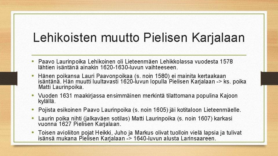 Lehikoisten muutto Pielisen Karjalaan • Paavo Laurinpoika Lehikoinen oli Lieteenmäen Lehikkolassa vuodesta 1578 lähtien