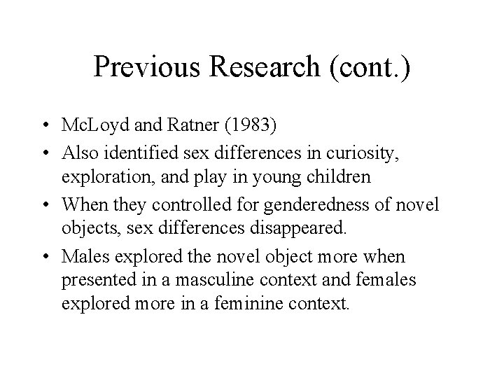 Previous Research (cont. ) • Mc. Loyd and Ratner (1983) • Also identified sex