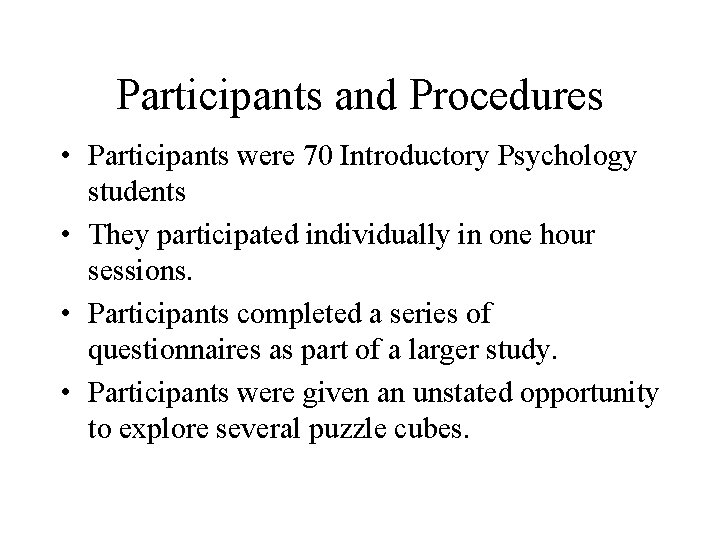 Participants and Procedures • Participants were 70 Introductory Psychology students • They participated individually