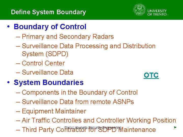 Define System Boundary • Boundary of Control – Primary and Secondary Radars – Surveillance
