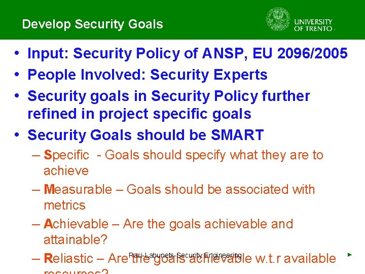 Develop Security Goals • Input: Security Policy of ANSP, EU 2096/2005 • People Involved: