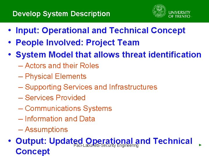 Develop System Description • Input: Operational and Technical Concept • People Involved: Project Team