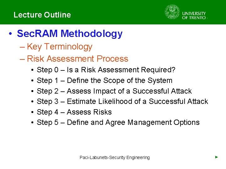 Lecture Outline • Sec. RAM Methodology – Key Terminology – Risk Assessment Process •