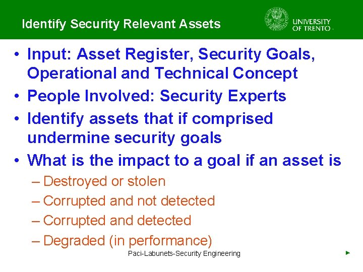 Identify Security Relevant Assets • Input: Asset Register, Security Goals, Operational and Technical Concept