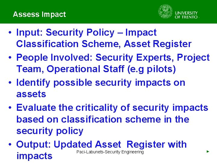 Assess Impact • Input: Security Policy – Impact Classification Scheme, Asset Register • People