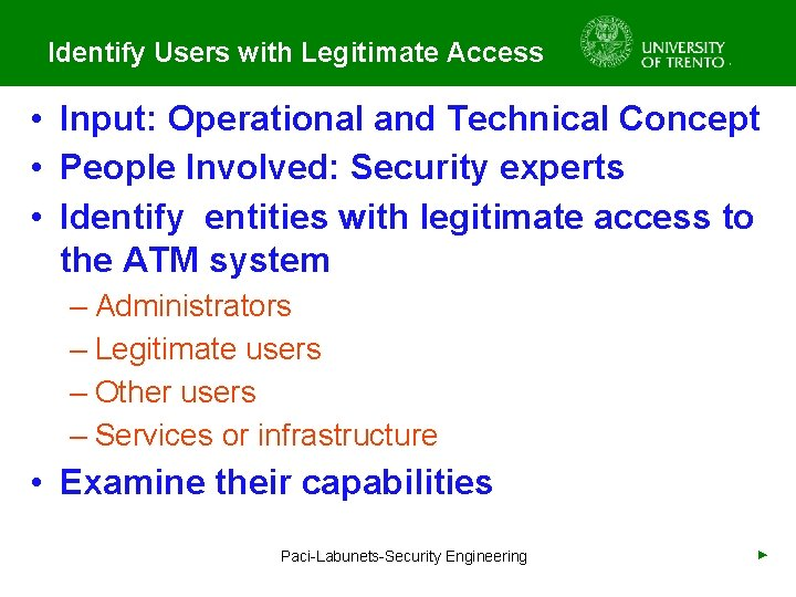 Identify Users with Legitimate Access • Input: Operational and Technical Concept • People Involved: