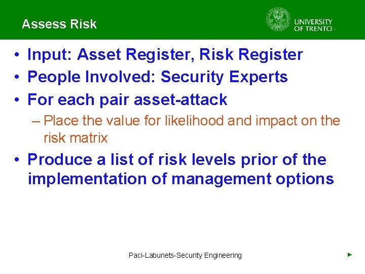 Assess Risk • Input: Asset Register, Risk Register • People Involved: Security Experts •