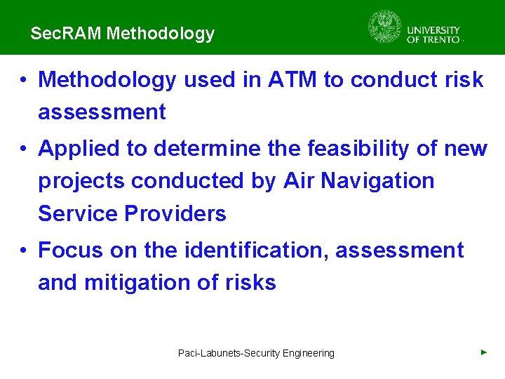 Sec. RAM Methodology • Methodology used in ATM to conduct risk assessment • Applied