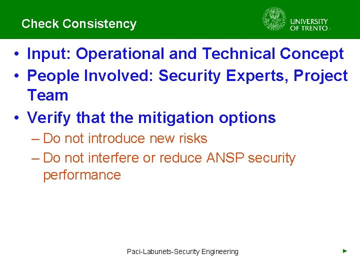 Check Consistency • Input: Operational and Technical Concept • People Involved: Security Experts, Project