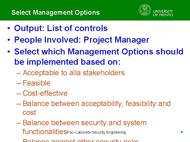 Select Management Options • Output: List of controls • People Involved: Project Manager •