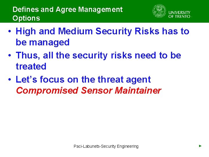 Defines and Agree Management Options • High and Medium Security Risks has to be