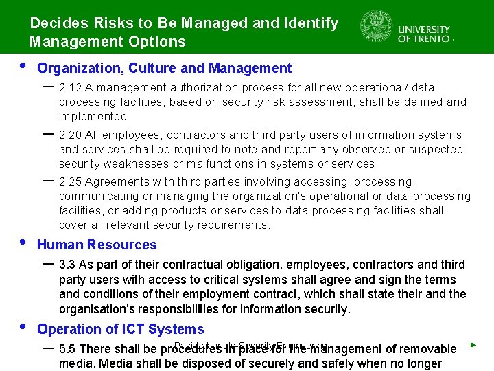 Decides Risks to Be Managed and Identify Management Options • Organization, Culture and Management