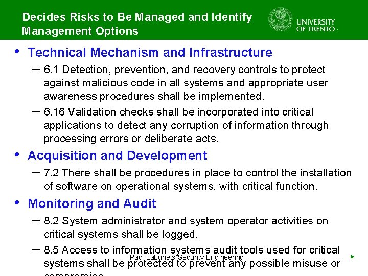 Decides Risks to Be Managed and Identify Management Options • Technical Mechanism and Infrastructure