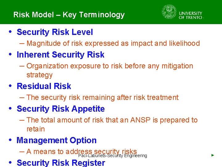 Risk Model – Key Terminology • Security Risk Level – Magnitude of risk expressed