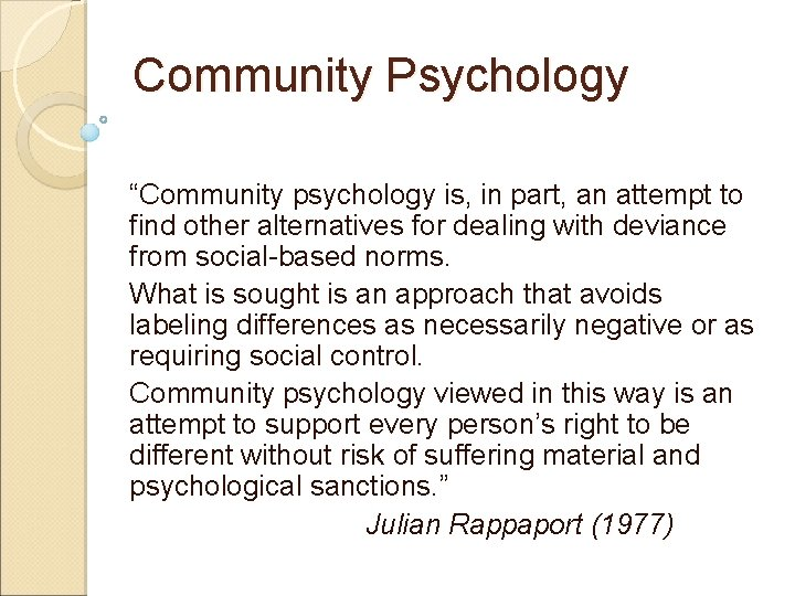 """Community Psychology """"Community psychology is, in part, an attempt to find other alternatives for"""