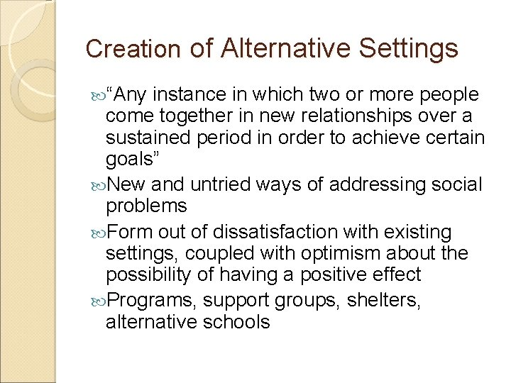 """Creation of Alternative Settings """"Any instance in which two or more people come together"""