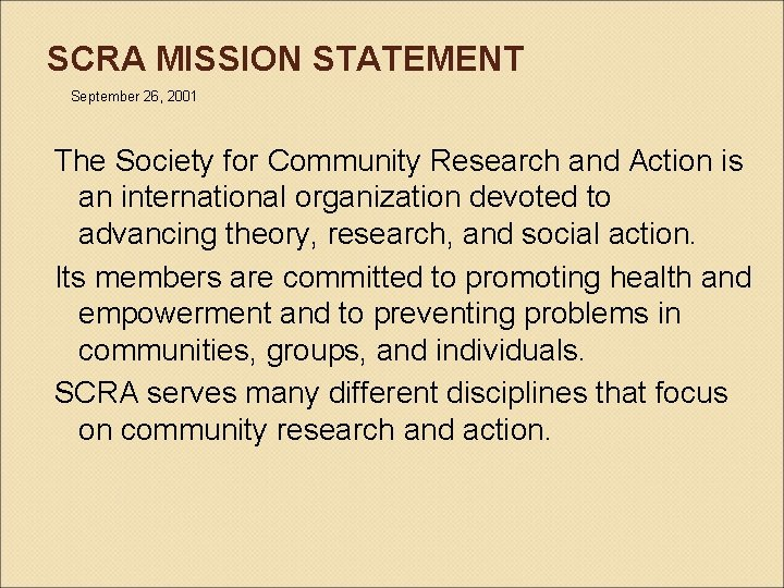 SCRA MISSION STATEMENT September 26, 2001 The Society for Community Research and Action is
