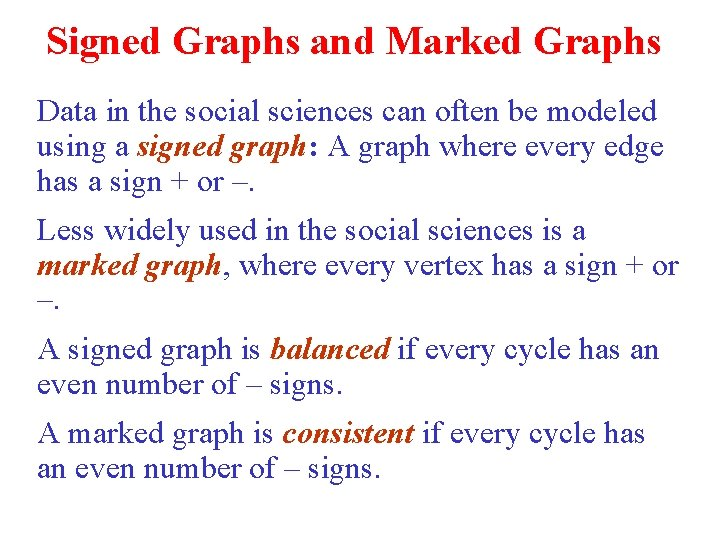 Signed Graphs and Marked Graphs Data in the social sciences can often be modeled