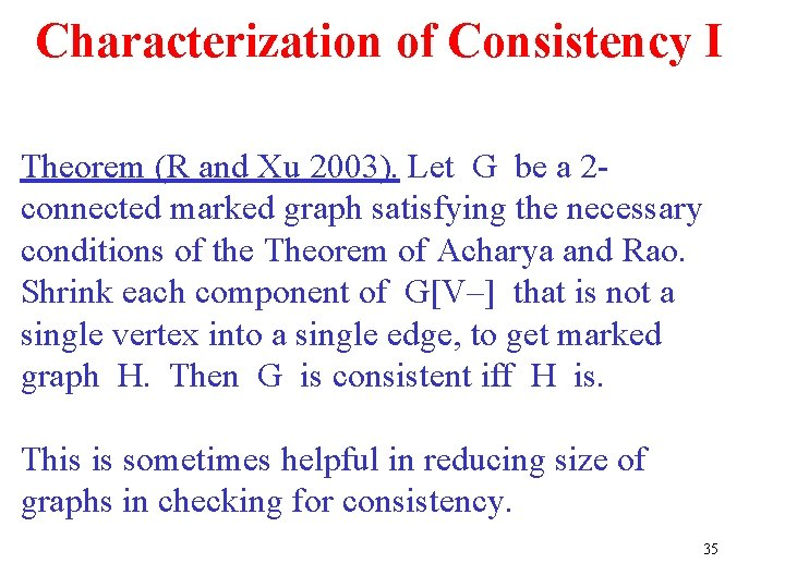 Characterization of Consistency I Theorem (R and Xu 2003). Let G be a 2