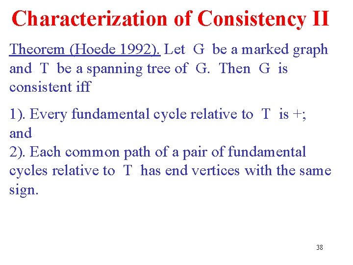 Characterization of Consistency II Theorem (Hoede 1992). Let G be a marked graph and
