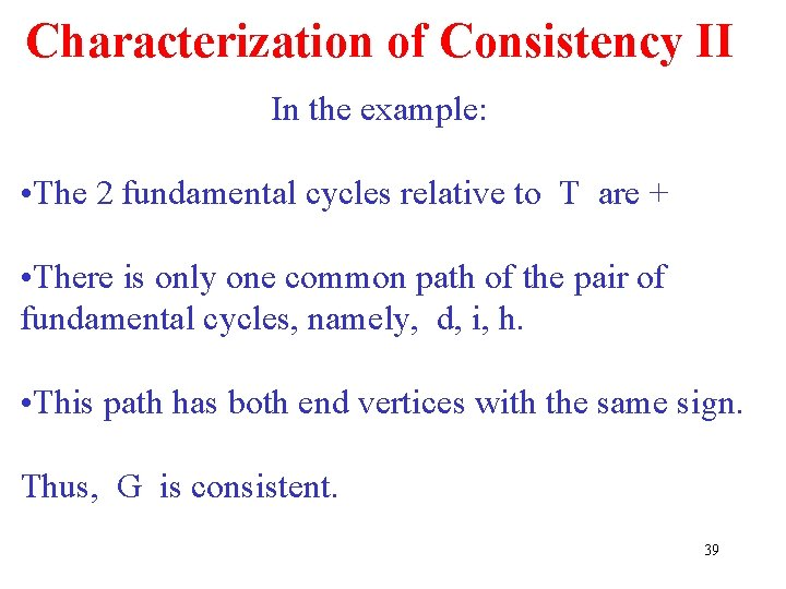 Characterization of Consistency II In the example: • The 2 fundamental cycles relative to