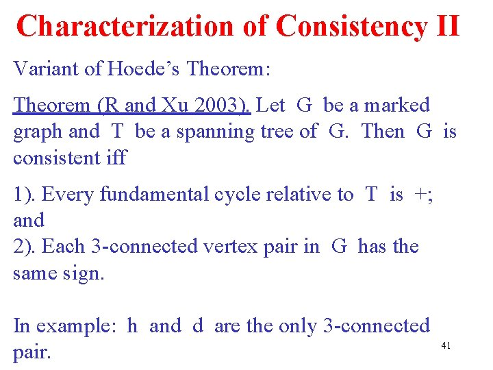Characterization of Consistency II Variant of Hoede's Theorem: Theorem (R and Xu 2003). Let