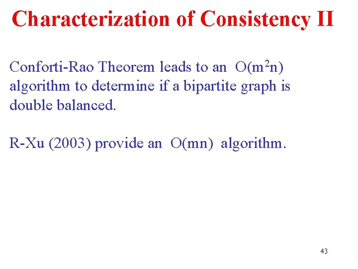 Characterization of Consistency II Conforti-Rao Theorem leads to an O(m 2 n) algorithm to