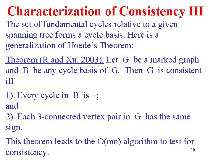 Characterization of Consistency III The set of fundamental cycles relative to a given spanning