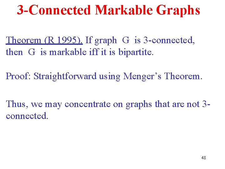 3 -Connected Markable Graphs Theorem (R 1995). If graph G is 3 -connected, then
