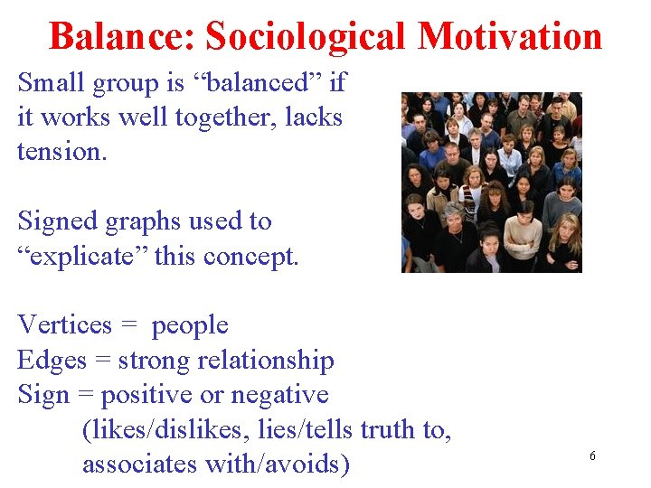"""Balance: Sociological Motivation Small group is """"balanced"""" if it works well together, lacks tension."""
